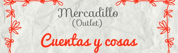 """I edición del mercadillo (outlet) de """"Cuentas y cosas"""""""